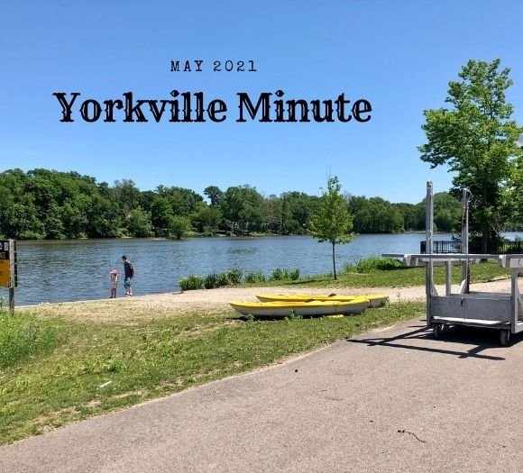 The Yorkville Minute - May 17, 2021 Edition