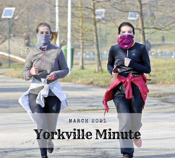 The Yorkville Minute - March 1, 2021 Edition