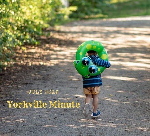 July 15, 2019 Yorkville Minute Newsletter