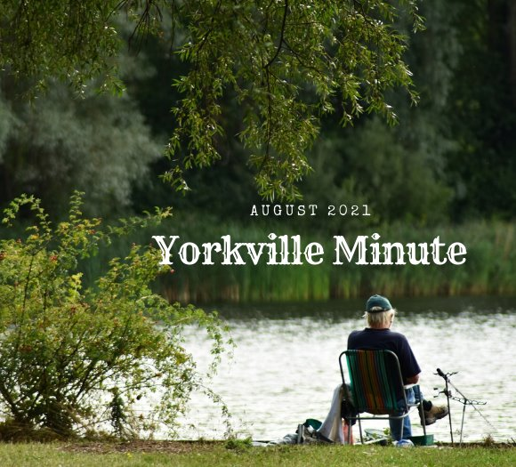 The Yorkville Minute - August 2, 2021 Edition