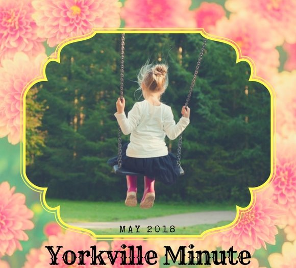 Yorkville Minute - May 15, 2018 Edition