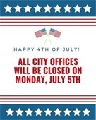City Offices Closed Monday, July 5th