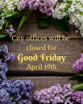 City Offices Closed April 19th