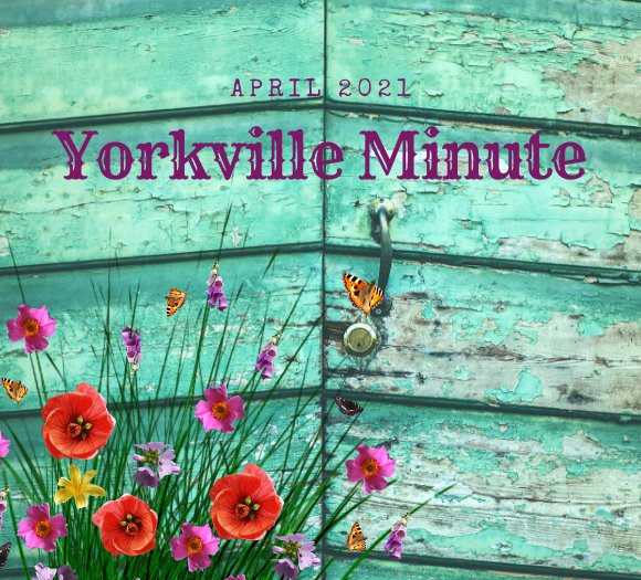 The Yorkville Minute - April 15, 2021 Edition