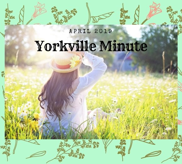 The Yorkville Minute Newsletter - April 15, 2019 Edition