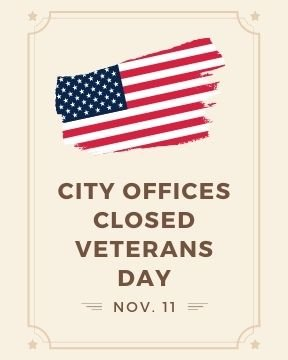 City Offices Closed November 11th in Observance of Veterans Day