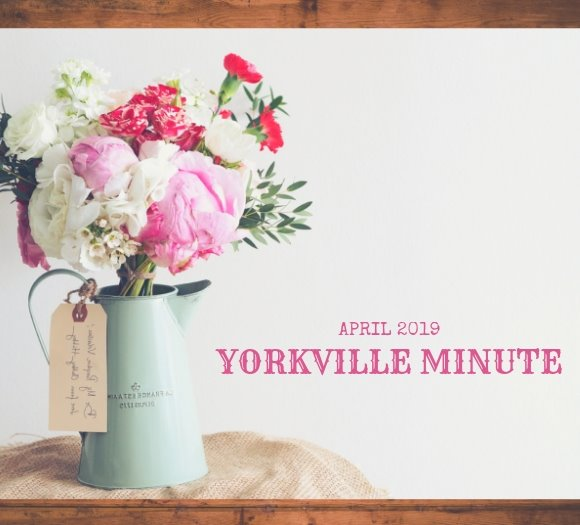 The Yorkville Minute - April 1, 2019 Edition