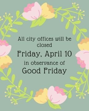 City Office Closed April 10