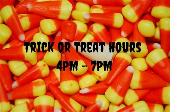 Trick or Treat Hours 4pm - 7pm October 31st